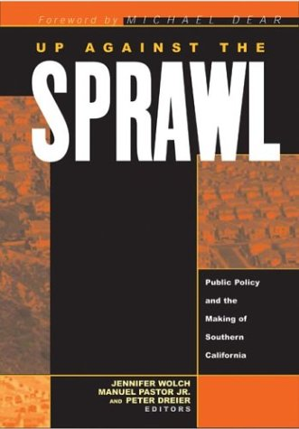 Up Against The Sprawl: Public Policy And The Making Of Southern California pdf