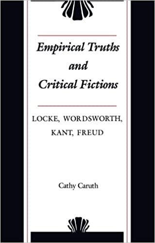 Empirical truths and critical fictions : Locke, Wordsworth, Kant, Freud