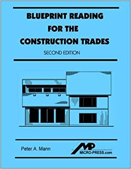 Blueprint reading for the construction trades 2nd edition peter a blueprint reading for the construction trades 2nd edition peter a mann 9780968835364 amazon books malvernweather Image collections