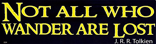 "Not All Who Wander Are Lost ~ J.R.R. Tolkien - Bumper Sticker / Decal (3"" x 10"")"