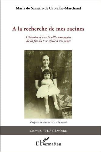 A La Recherche De Mes Racines L Histoire D Une Famille