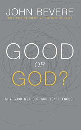 Good or god why good without god isnt enough kindle edition by good or god why good without god isnt enough by bevere fandeluxe Gallery