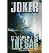 The Joker 20 Years Inside the SAS by Scholey, Peter ( AUTHOR ) Jan-02-2007 Paperback
