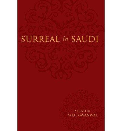 Read Online { [ SURREAL IN SAUDI ] } Kavanwal, M D ( AUTHOR ) Sep-09-2008 Paperback ebook