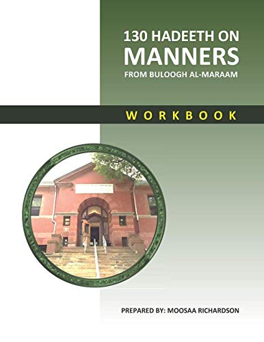 130 Hadeeth on Manners from Buloogh al-Maraam Workbook