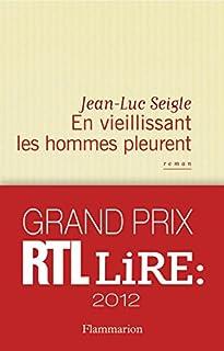 En vieillissant les hommes pleurent, Seigle, Jean-Luc