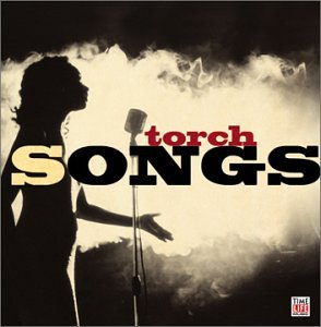 - Torch Songs