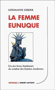 La femme eunuque par Germaine Greer