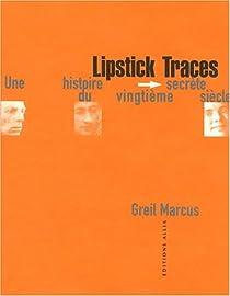 Lipstick traces : Une histoire secrète du vingtième siècle par Marcus