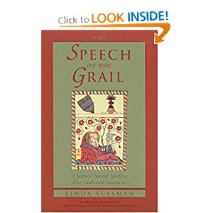 The Speech of the Grail: A Journey Toward Speaking That Heals and Transforms (Studies in Imagination) Linda Sussman and Robert Sardello