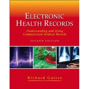 Electronic Health Records: Understanding and Using Computerized Medical Records (2nd Edition) 2nd (Second) Edition