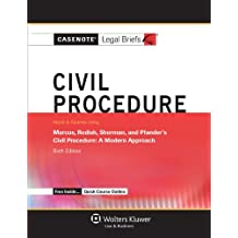 Casenote Legal Briefs: Civil Procedure, Keyed to Marcus, Redish, Sherman, and Pfander, Sixth Edition