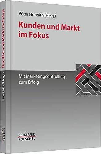kunden und markt im fokus mit marketingcontrolling zum  kunden und markt im fokus mit marketingcontrolling zum erfolg #1