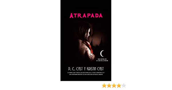 Amazon.com: Atrapada (Trakatrá nº 6) (Spanish Edition) eBook: P.C Cast, Kristin: Kindle Store