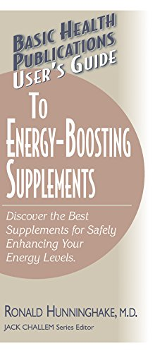 User's Guide to Energy-Boosting Supplements: Discover the Best Supplements for Safely Enhancing Your Energy Levels (Basic Health Publications User's Guide)