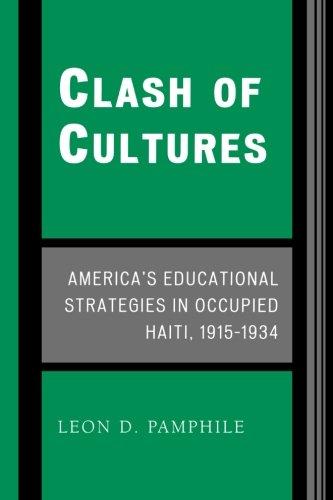Clash of Cultures: America's Educational Strategies in Occupied Haiti, 1915-1934