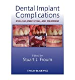 img - for [(Dental Implant Complications: Etiology, Prevention, and Treatment)] [Author: Stuart J. Froum] published on (July, 2010) book / textbook / text book