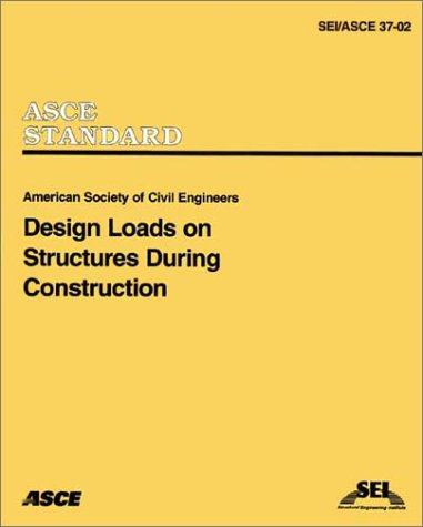 Design Loads on Structures During Construction (SEI/ASCE 37-02)