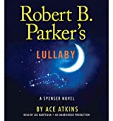 Robert B. Parker's Lullaby (Spenser Novels (Audio)) Atkins, Ace ( Author ) May-01-2012 Compact Disc