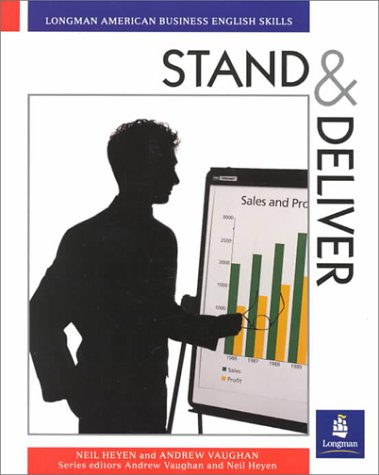Stand and Deliver: Giving Business Presentations (Longman American Business English Skills)