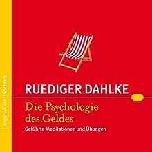 Die Psychologie des Geldes Hörbuch von Ruediger Dahlke Gesprochen von: Ruediger Dahlke