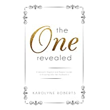 The One Revealed: A Woman's Hopeful and Helpful Guide in Knowing Who Her Husband Is