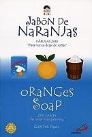 Jabon De Naranjas / Oranges  Soap: Fabulas Zeri