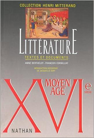 LITTERATURE MOYEN AGE/XVIEME SIECLE. Textes et documents