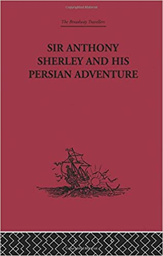 Book Sir Anthony Sherley and his Persian Adventure