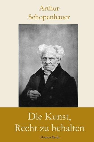 Die Kunst, Recht zu behalten Taschenbuch – 23. März 2018 Arthur Schopenhauer 1986788806 PHILOSOPHY / Social
