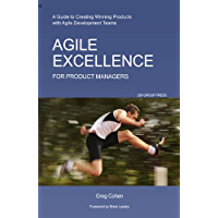 Agile Excellence for Product Managers: A Guide to Creating Winning Products with Agile Development Teams (English Edition)