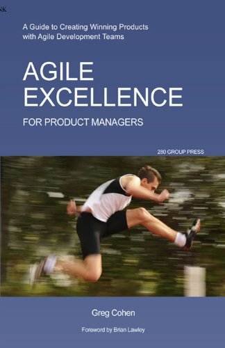 Agile Excellence for Product Managers: A Guide to Creating Winning Products with Agile Development Teams
