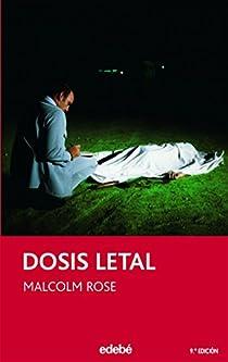 DOSIS LETAL par Rose