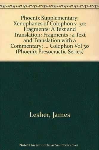 Xenophanes of  Colophon (Phoenix Presocractic Series) (Vol 30)