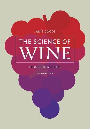 The Science of Wine: From Vine to Glass by Jamie Goode