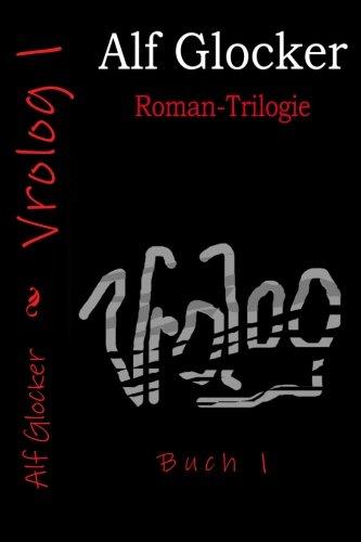 Vrolog 1: Roman-Trilogie (Volume 1) (German Edition)