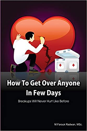 How to get over anyone in few days (Paperback): Breakups