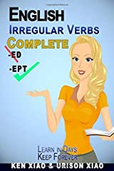 English Irregular Verbs Complete: Learn in Days, Keep Forever Paperback