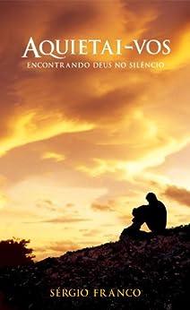 AQUIETAI-VOS (Portuguese Edition) by [Franco, Sérgio]
