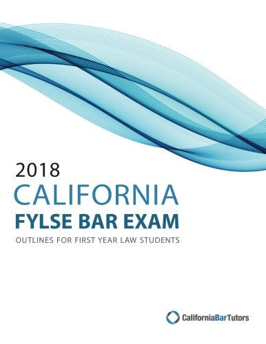 2018 California Baby Bar Exam Outlines For First Year Law Students [California Bar Tutors] (Tapa Blanda)