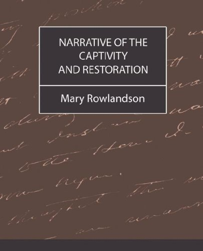 Narrative of the Captivity and Restoration