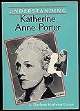Understanding Katherine Anne Porter, Darlene H. Unrue, 0872495841