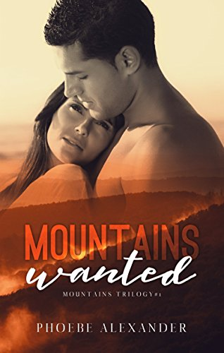 Mountains Wanted (Mountains Trilogy Book 1) by [Alexander, Phoebe]