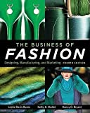 img - for Leslie Davis Burns: The Business of Fashion : Designing, Manufacturing and Marketing (Paperback - Revised Ed.); 2011 Edition book / textbook / text book