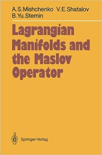 Lagrangian Manifolds and the Maslov Operator (Springer Series in Soviet Mathematics) by Aleksandr S. Mishchenko (2012-07-31)