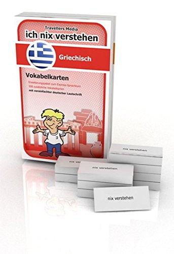 Ich Nix Verstehen   Erweiterungspaket Vokabelkarten Griechisch  Erweiterungssatz Zum Griechisch Sprachkurs. 500 Vokabelkarten Mit Vereinfachter Deutscher Lautschrift