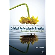Critical Reflection In Practice: Generating Knowledge for Care