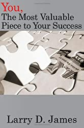 You, the Most Valuable Piece to Your Success.