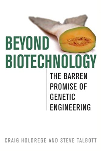 Beyond Biotechnology: The Barren Promise of Genetic
