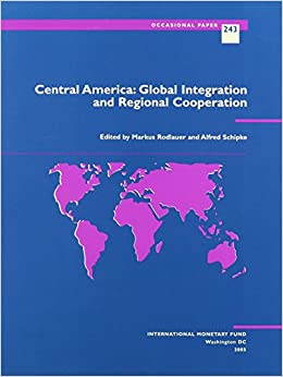 Book Central America: Global Integration And Regional Cooperation (Occasional Paper)